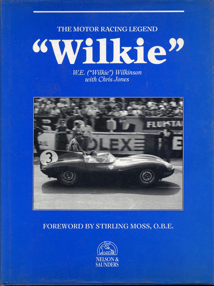 Wilkie The Motor Racing Legend - Signed Book